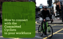 Get your employees in gear - Committed Cyclists