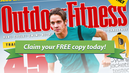 Claim your FREE copy of Outdoor Fitness magazine!