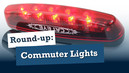 Round Up: Commuter Lights